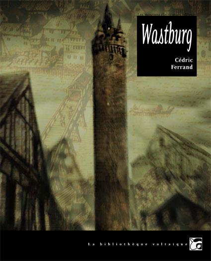 Wastburg, au commencement, il y avait le roman © les XII Singes