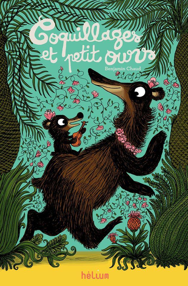Coquillage et Petit Ours de Benjamin Chaud