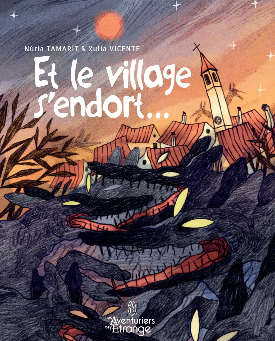 et le village s'endort, la couverture de l'album © Les Aventuriers de l'Etrange / Tamarít / Vicente